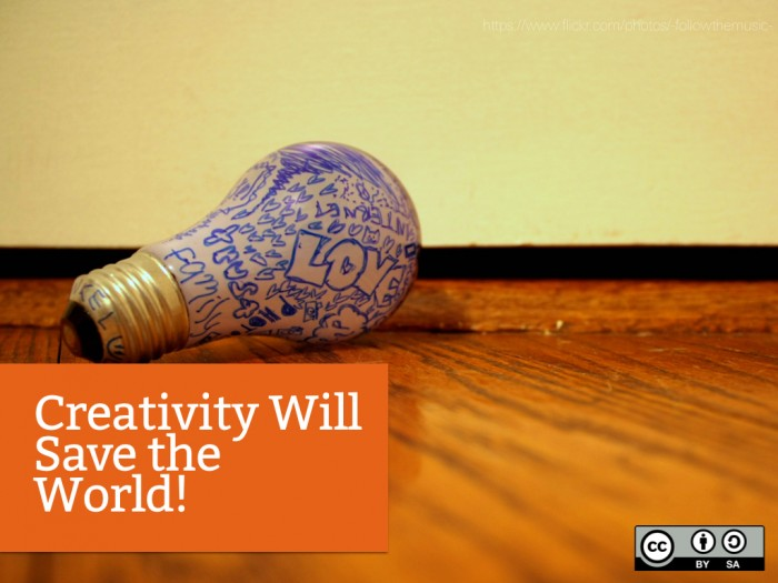 Creativity Will Save the World!
